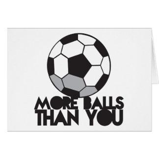MORE BALLS than you soccer ball Card