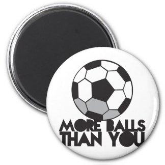 MORE BALLS than you soccer ball Magnet