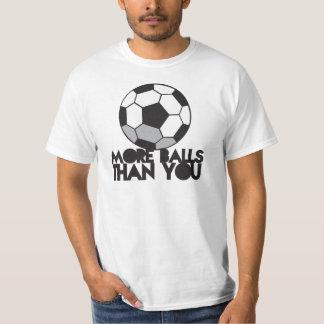 MORE BALLS than you soccer ball T-Shirt