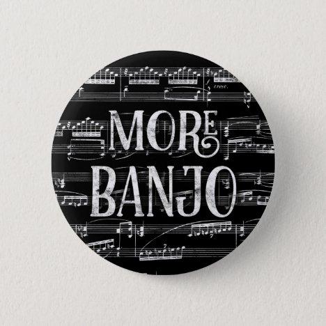 More Banjo Chalkboard - Black White Music Button
