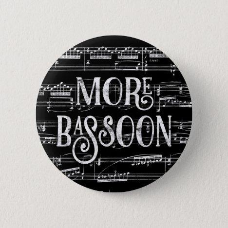 More Bassoon Chalkboard - Black White Music Button