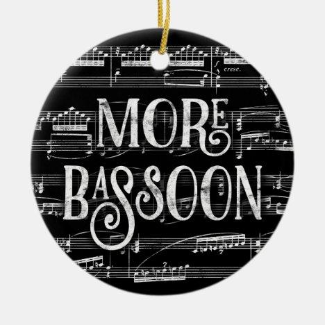 More Bassoon Chalkboard - Black White Music Ceramic Ornament