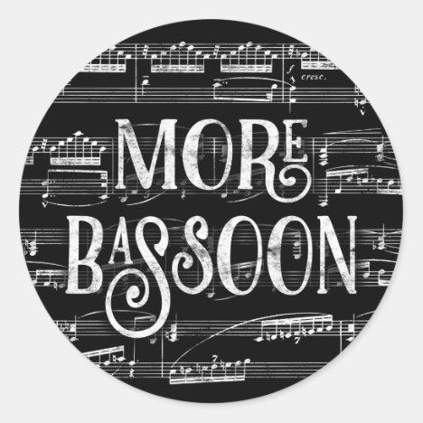 More Bassoon Chalkboard - Black White Music Classic Round Sticker