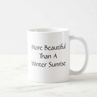 More Beautiful Than A Winter Sunrise. Slogan. Classic White Coffee Mug