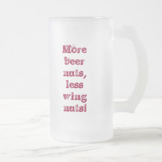 More beer nuts, less wing nuts! mugs