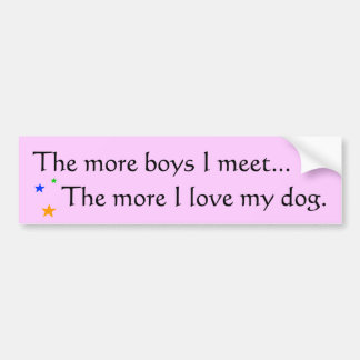 More boys = More love for my dog - Bumpersticker Car Bumper Sticker