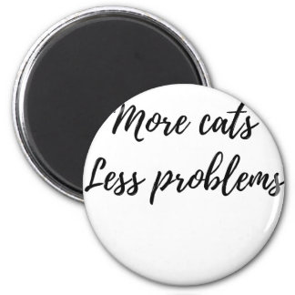 More Cats, Less Problems Magnet