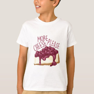 More Cheese Pl T-Shirt