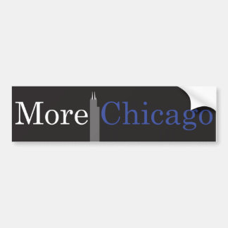 More Chicago Bumper Sticker Car Bumper Sticker
