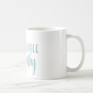 MORE COFFEE LESS TALKY mug