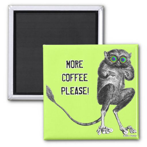 More Coffee Please! Magnet