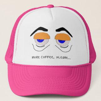 More Coffee, Please Tired Eyes Trucker Hat