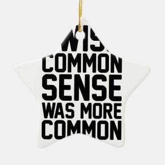 More Common Sense Ceramic Ornament