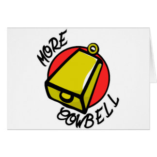 More Cowbell Card