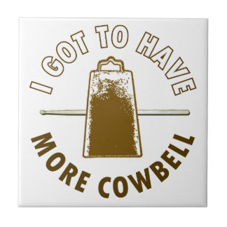 MORE COWBELL -funny/humor/music/rock music/drummer Ceramic Tile