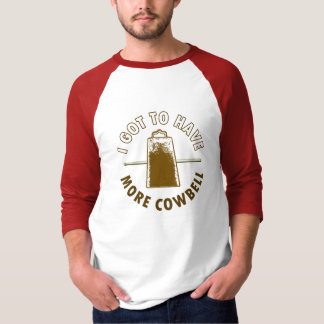 MORE COWBELL -funny/humor/music/rock music/drummer T-Shirt
