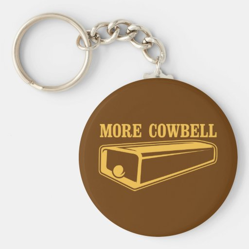 More Cowbell Key Chains
