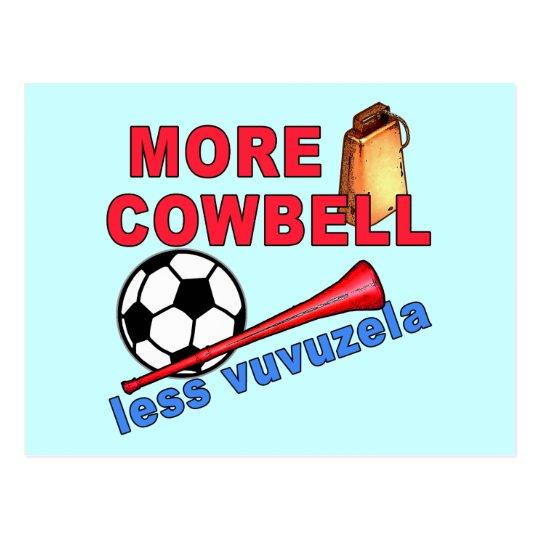 More Cowbell Less Vuvuzela Tshirts, Mugs Postcard