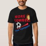 More Cowbell Less Vuvuzela Tshirts, Mugs T-Shirt
