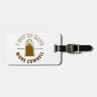 MORE COWBELL TAG FOR BAGS