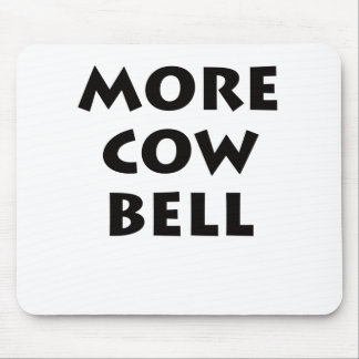 More Cowbell Mouse Pad