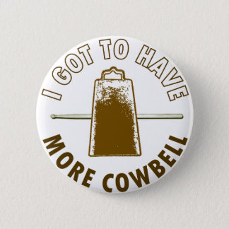 MORE COWBELL PINBACK BUTTON