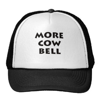 More Cowbell Trucker Hats