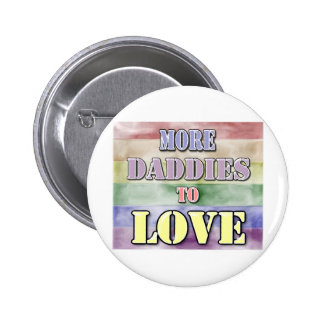 More Daddies to Love Pinback Button
