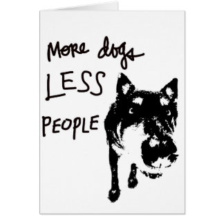 More dogs, less people greeting card