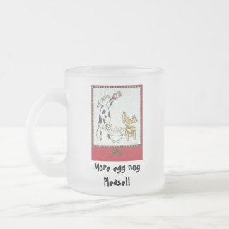 More egg nog Please!! Frosted Glass Coffee Mug