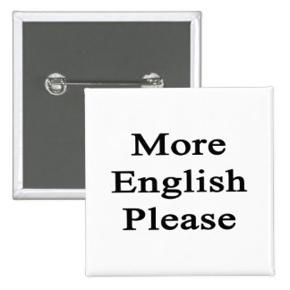 More English Please Pinback Buttons