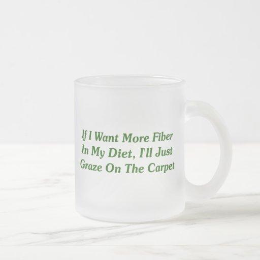 More Fiber In My Diet Mug