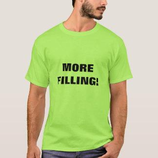 More Filling! T-Shirt