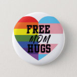 "More Free Mom Hugs! Button<br><div class=""desc"">There are lots of other ways to show you love!</div>"