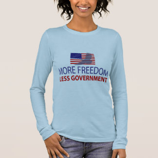 More Freedom Less Government Long Sleeve T-Shirt