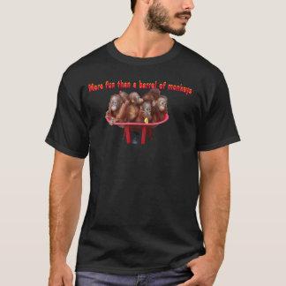 More Fun Than a Barrel of Monkeys T-Shirt