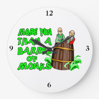 More Fun Than A Barrel Of Monks Wallclocks