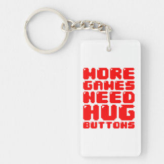 MORE GAMES NEED HUG BUTTONS ACRYLIC KEYCHAINS