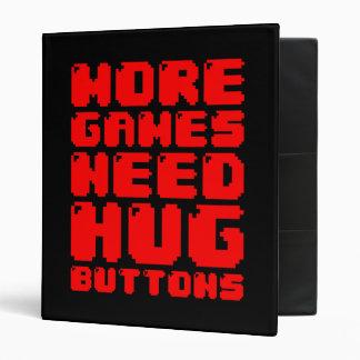 MORE GAMES NEED HUG BUTTONS BINDER
