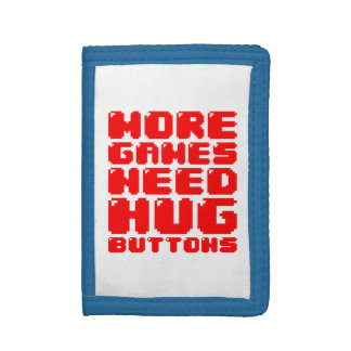 MORE GAMES NEED HUG BUTTONS TRI-FOLD WALLET
