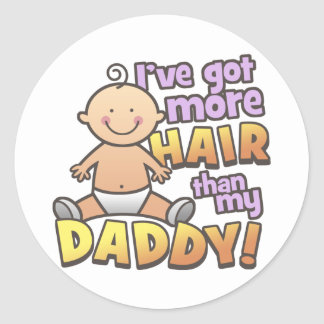 More Hair Than Daddy T-Shirts & Gifts Classic Round Sticker