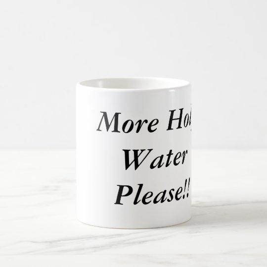 More Holy Water Please!! Coffee Mug