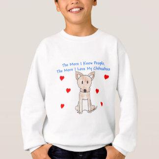 More I Know People Chihuahua Sweatshirt