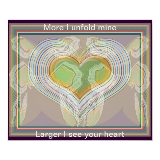 More I unfold  mine, larger I see your heart Poster