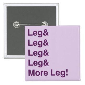 More Leg! Pin