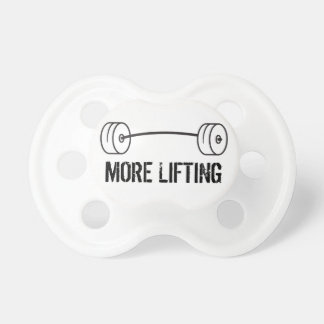 More Lifting - Bar Pacifier