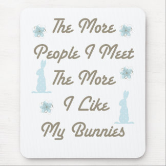 More Like My Bunnies Mouse Pad