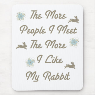 More Like My Rabbit Mouse Pad