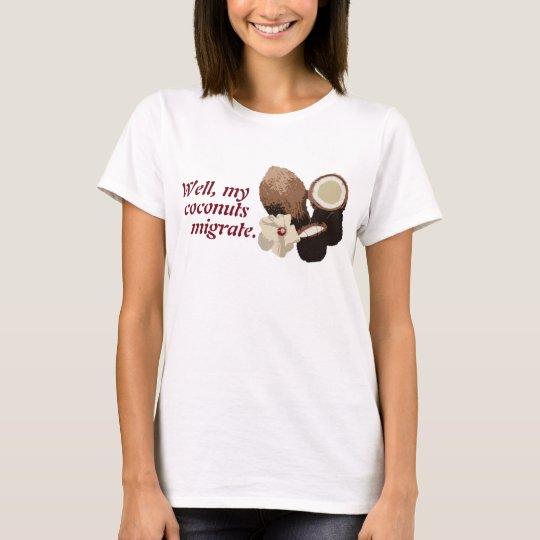 More Migratory Coconuts T-Shirt