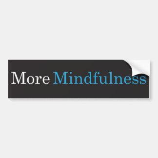 More Mindfulness Bumper Sticker Car Bumper Sticker